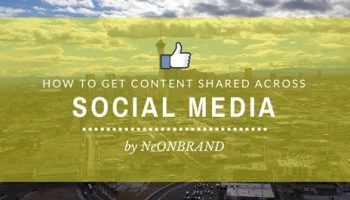How to Get Content Shared Across Social Media: Part 2