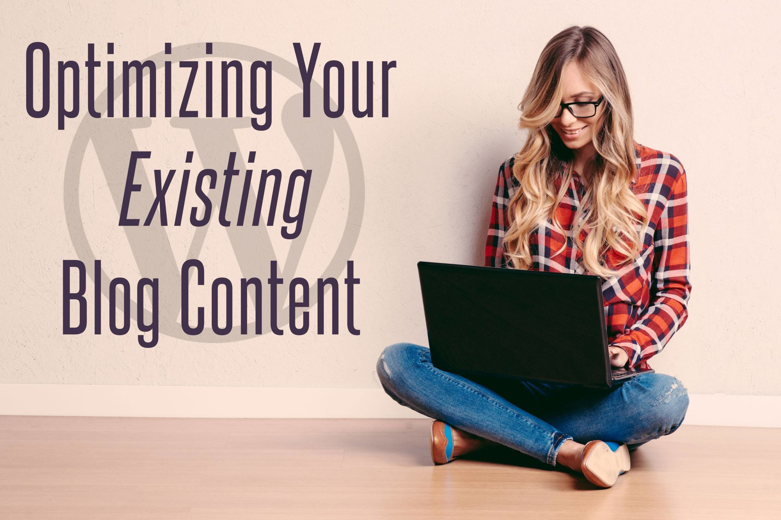 Optimizing Your Existing Blog